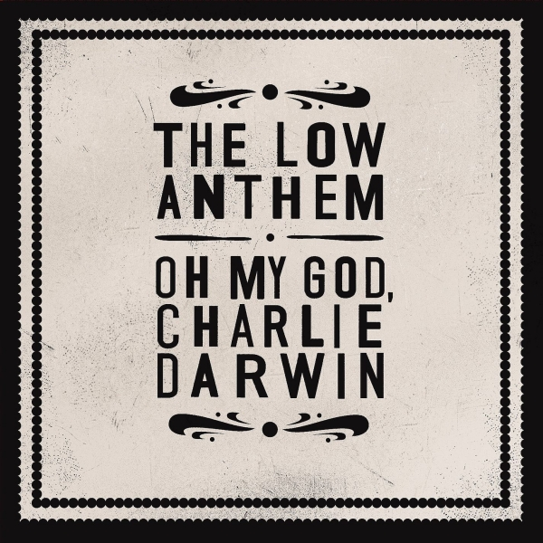 The Low Anthem Oh My God, Charlie Darwin cover art