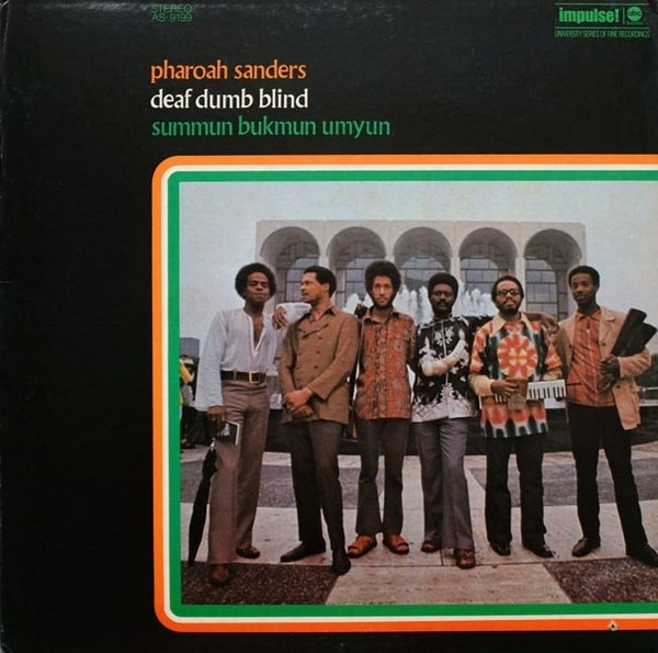Pharoah Sanders Deaf, Dumb, Blind: Summun, Bukmun, Umyun Cover Art