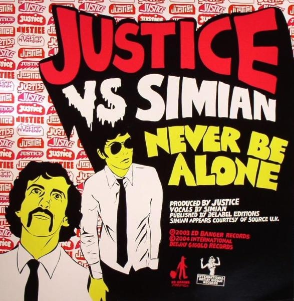 Justice vs. Simian Never Be Alone Cover Art