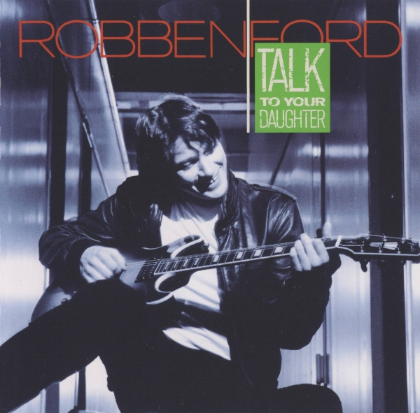 Robben Ford Talk to Your Daughter cover art