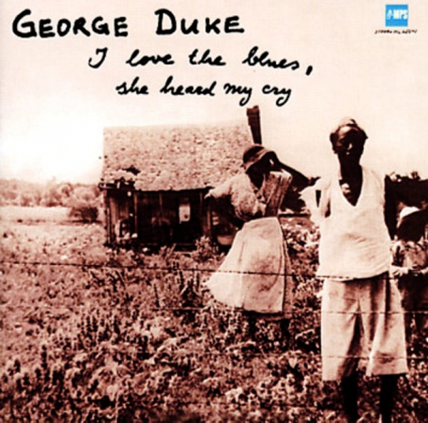 George Duke I Love the Blues, She Heard My Cry cover art