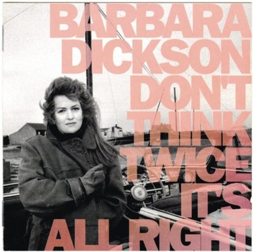 Barbara Dickson Don't Think Twice It's All Right cover art