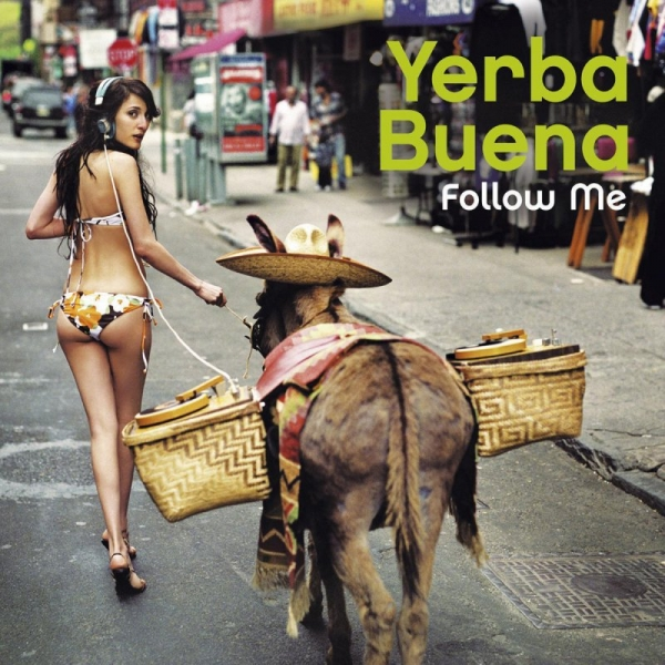 Yerba Buena Follow Me Cover Art