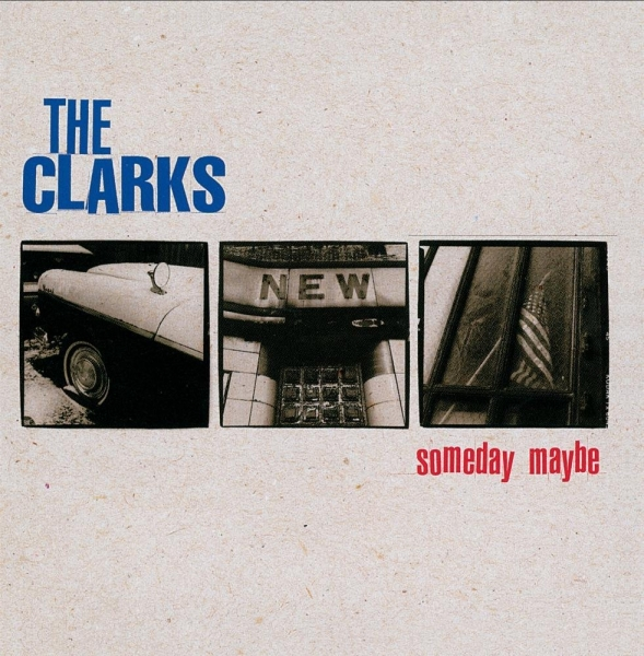 The Clarks Someday Maybe cover art