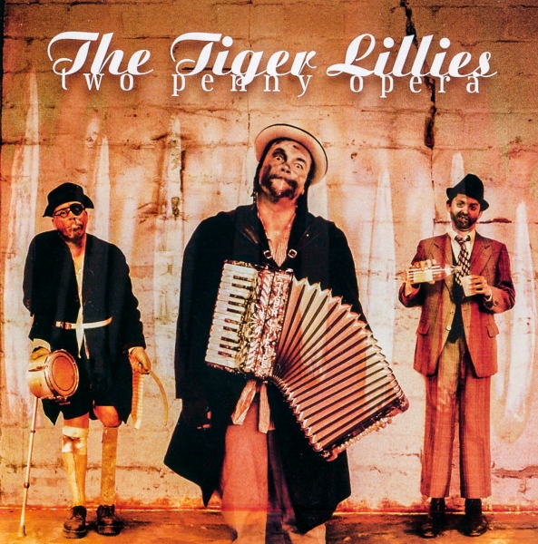 The Tiger Lillies Two Penny Opera cover art