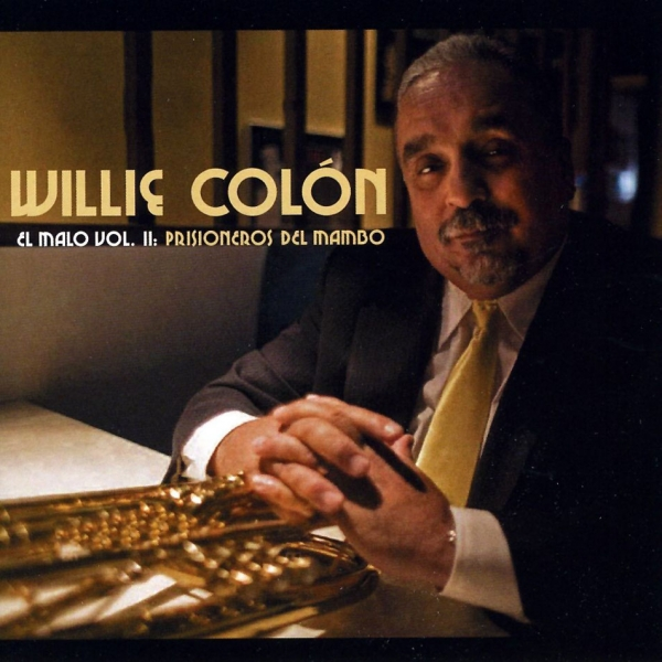 Willie Colón El malo vol. II: Prisioneros del mambo Cover Art