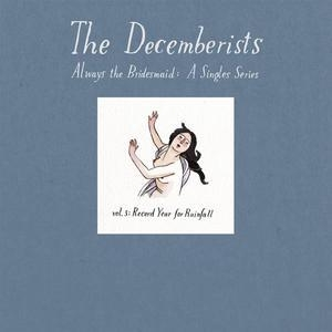 The Decemberists Always the Bridesmaid, Volume III: Record Year for Rainfall Cover Art