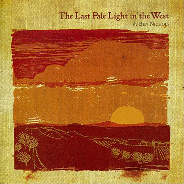 Ben Nichols The Last Pale Light in the West Cover Art