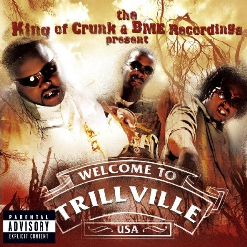 Trillville The King of Crunk & BME Recordings Present Welcome to Trillville USA Cover Art
