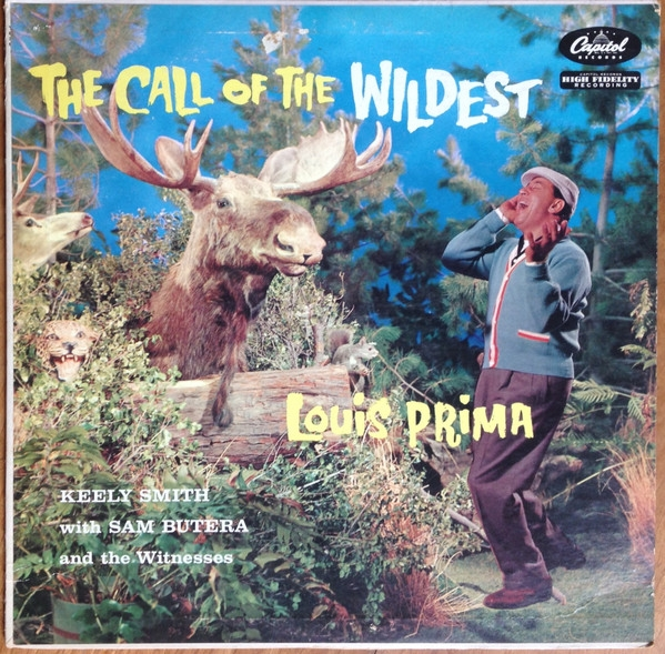 Louis Prima, Keely Smith with Sam Butera & The Witnesses The Call of the Wildest Cover Art
