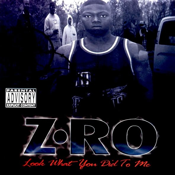 Z-Ro Look What You Did to Me cover art