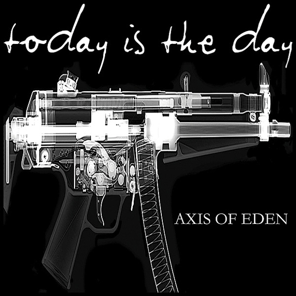 Today Is the Day Axis of Eden cover art