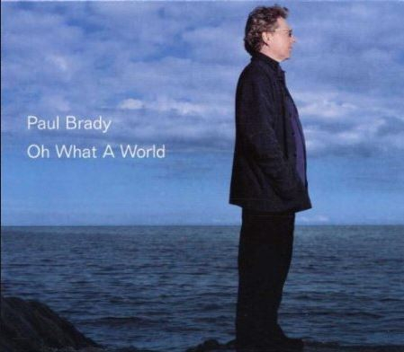 Paul Brady Oh What a World cover art