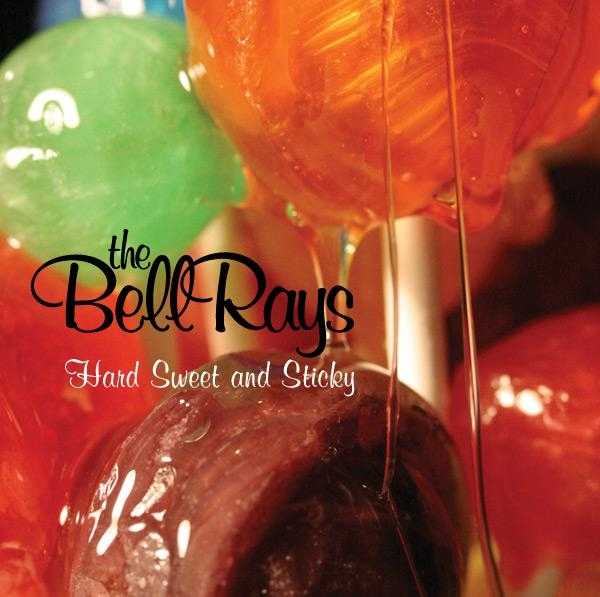 The BellRays Hard Sweet and Sticky Cover Art