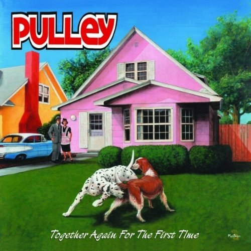 Pulley Together Again for the First Time cover art