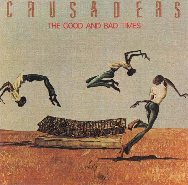 The Crusaders The Good and Bad Times cover art