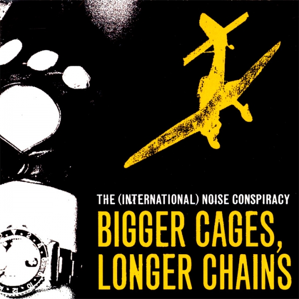 The (International) Noise Conspiracy Bigger Cages, Longer Chains cover art