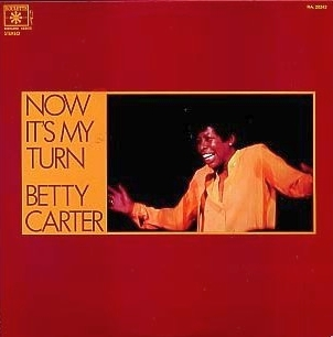 Betty Carter Now It's My Turn cover art