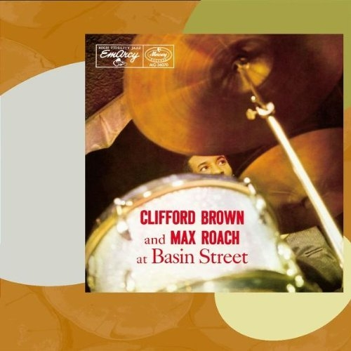 The Clifford Brown–Max Roach Quintet Clifford Brown and Max Roach at Basin Street cover art