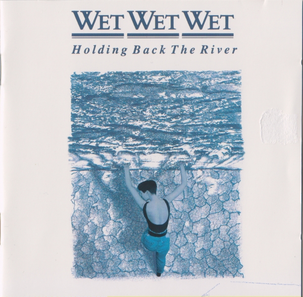 Wet Wet Wet Holding Back the River Cover Art