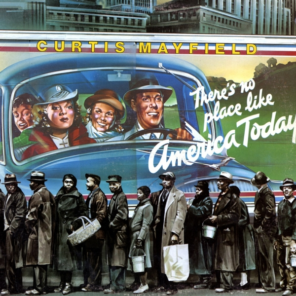Curtis Mayfield There's No Place Like America Today cover art
