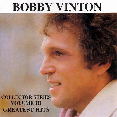Bobby Vinton Bobby Vinton Collector Series, Volume III: Greatest Hits Cover Art