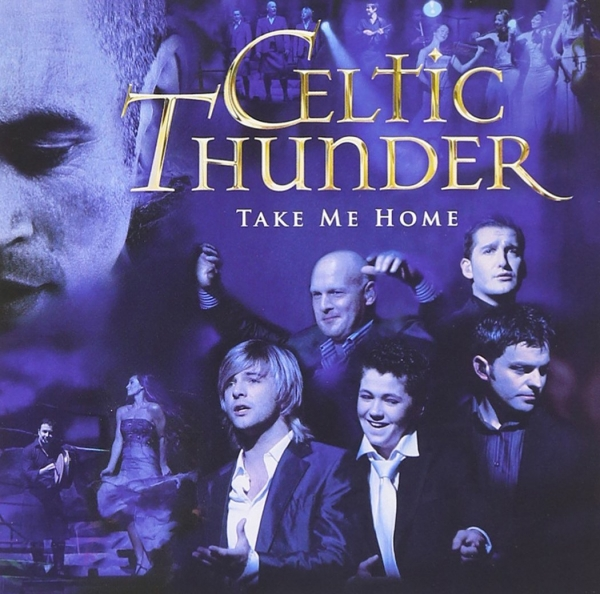 Celtic Thunder Take Me Home cover art