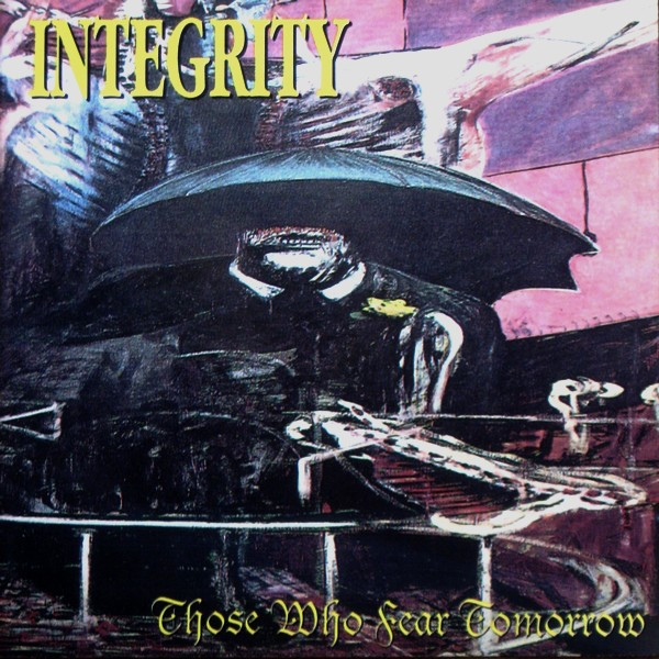 Integrity Those Who Fear Tomorrow cover art