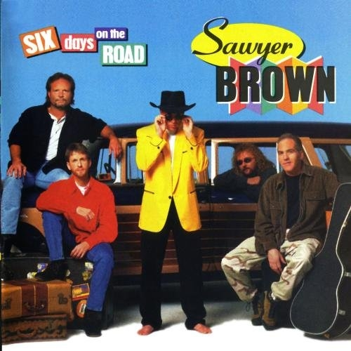 Sawyer Brown Six Days on the Road cover art