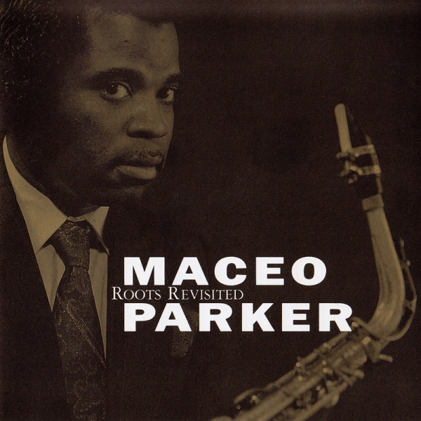 Maceo Parker Roots Revisited cover art