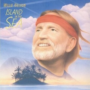 Willie Nelson Island in the Sea cover art
