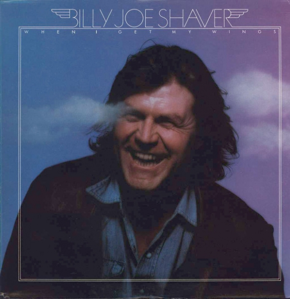 Billy Joe Shaver When I Get My Wings cover art