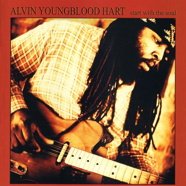 Alvin Youngblood Hart Start With the Soul cover art