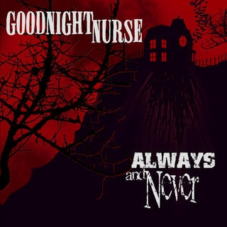 Goodnight Nurse Always and Never Cover Art
