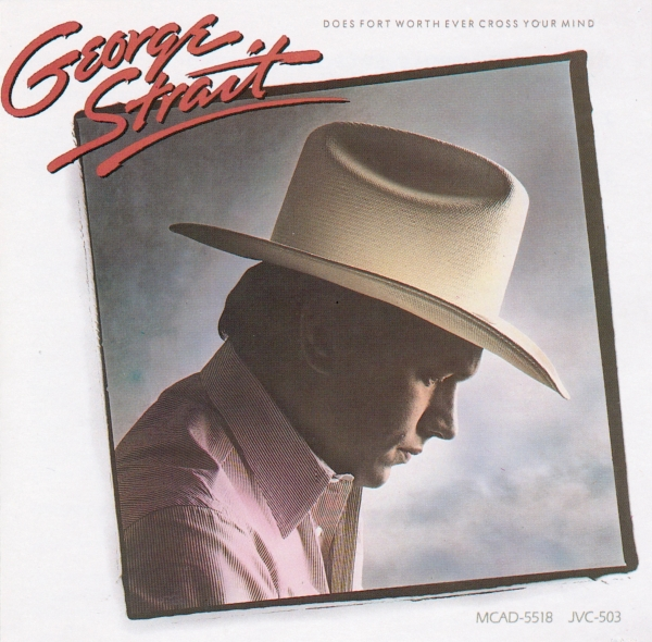 George Strait Does Fort Worth Ever Cross Your Mind cover art