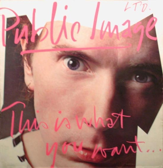 Public Image Ltd. This Is What You Want… This Is What You Get Cover Art