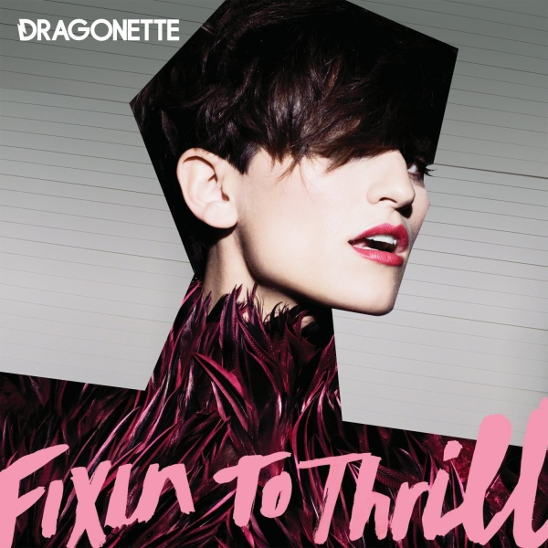 Dragonette Fixin to Thrill cover art
