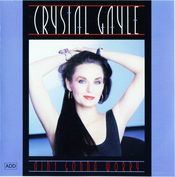 Crystal Gayle Ain't Gonna Worry cover art