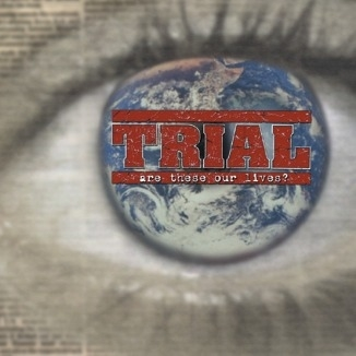 Trial Are These Our Lives? cover art