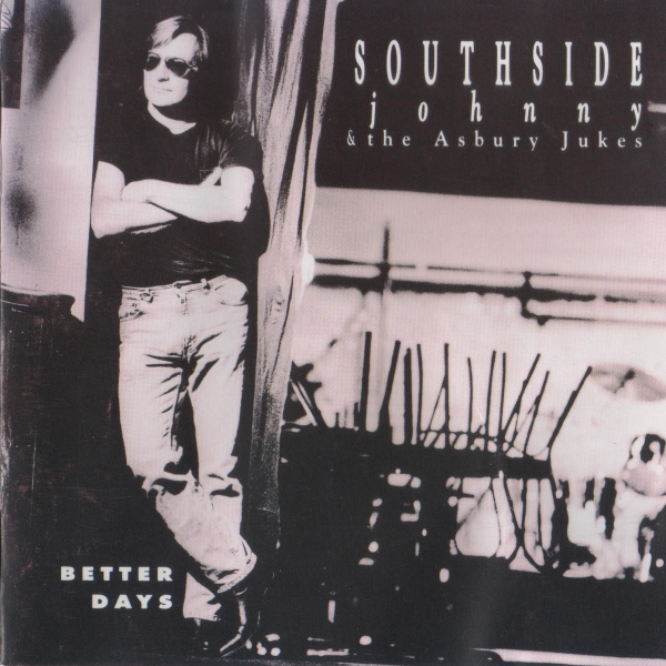 Southside Johnny & The Asbury Jukes Better Days Cover Art