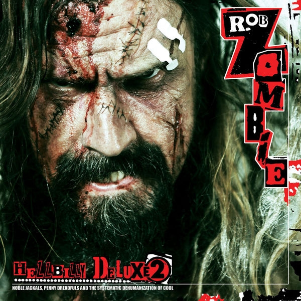 Rob Zombie Hellbilly Deluxe 2: Noble Jackals, Penny Dreadfuls and the Systematic Dehumanization of Cool cover art