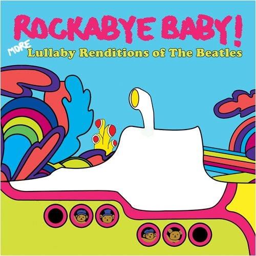 Rockabye Baby! More Lullaby Renditions of the Beatles cover art
