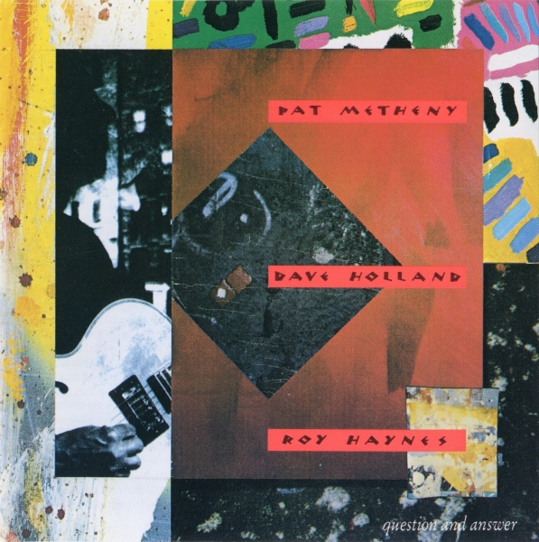 Pat Metheny & Dave Holland & Roy Haynes Question and Answer Cover Art