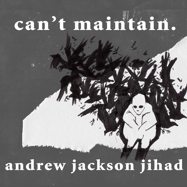 Andrew Jackson Jihad Can't Maintain Cover Art