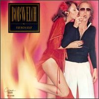 Bob Welch French Kiss cover art