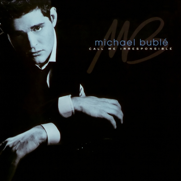 Michael Bublé Call Me Irresponsible cover art
