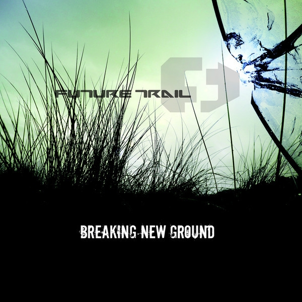 Future Trail Breaking New Ground Cover Art