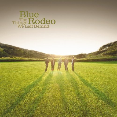 Blue Rodeo The Things We Left Behind cover art