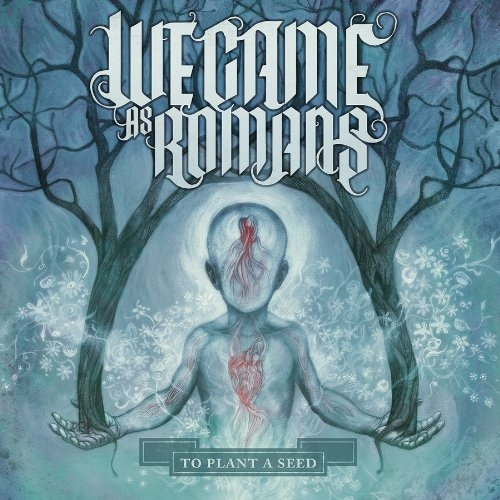 We Came as Romans To Plant a Seed Cover Art