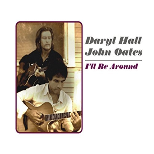 Hall & Oates I'll Be Around Cover Art